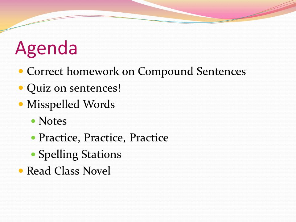 Agenda Correct homework on Compound Sentences Quiz on sentences!