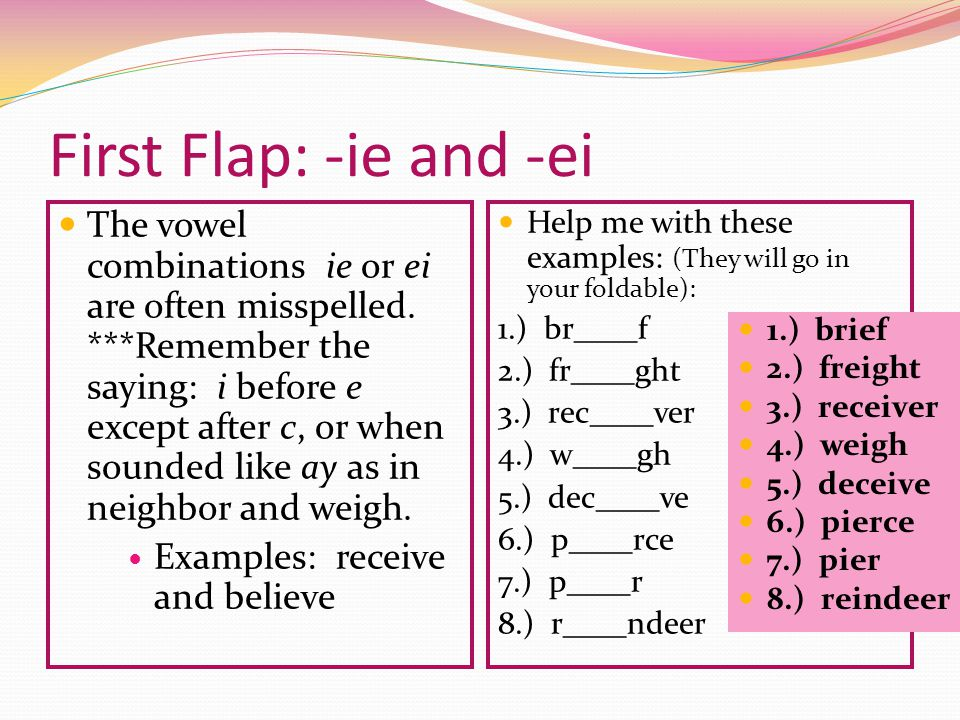 First Flap: -ie and -ei