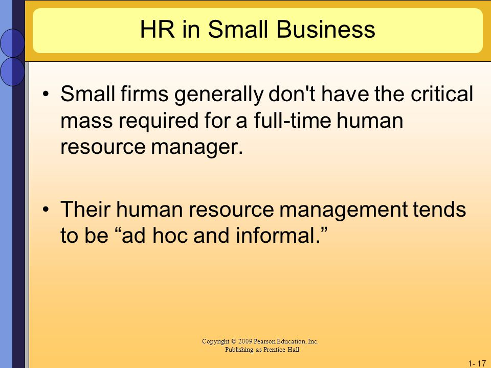 HR in Small Business Small firms generally don t have the critical mass required for a full-time human resource manager.