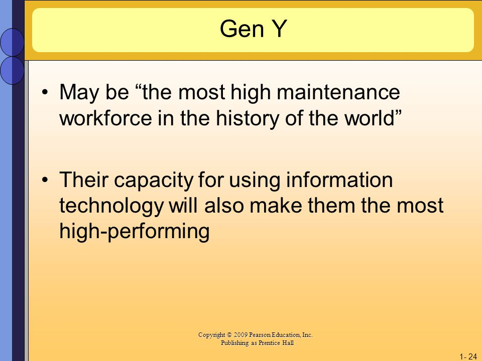 Gen Y May be the most high maintenance workforce in the history of the world