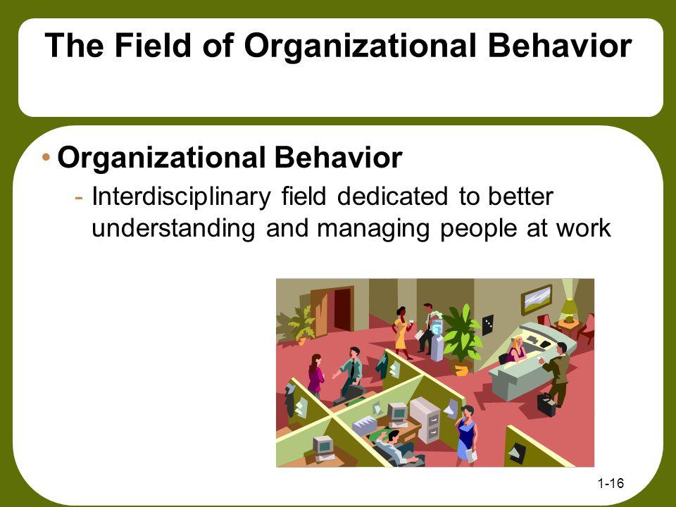 The Field of Organizational Behavior