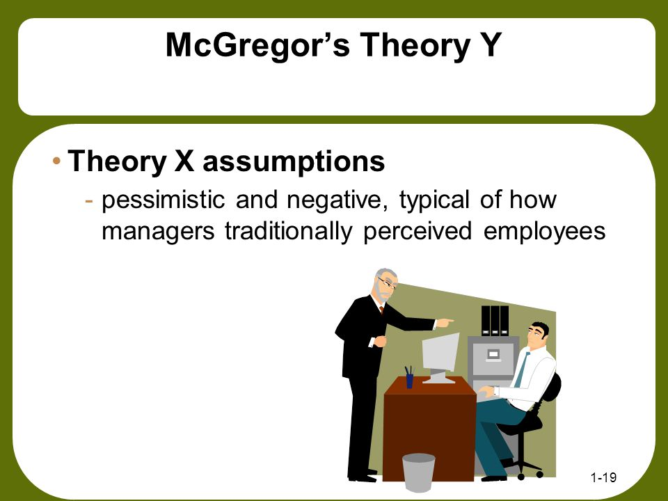 McGregor's Theory Y Theory X assumptions
