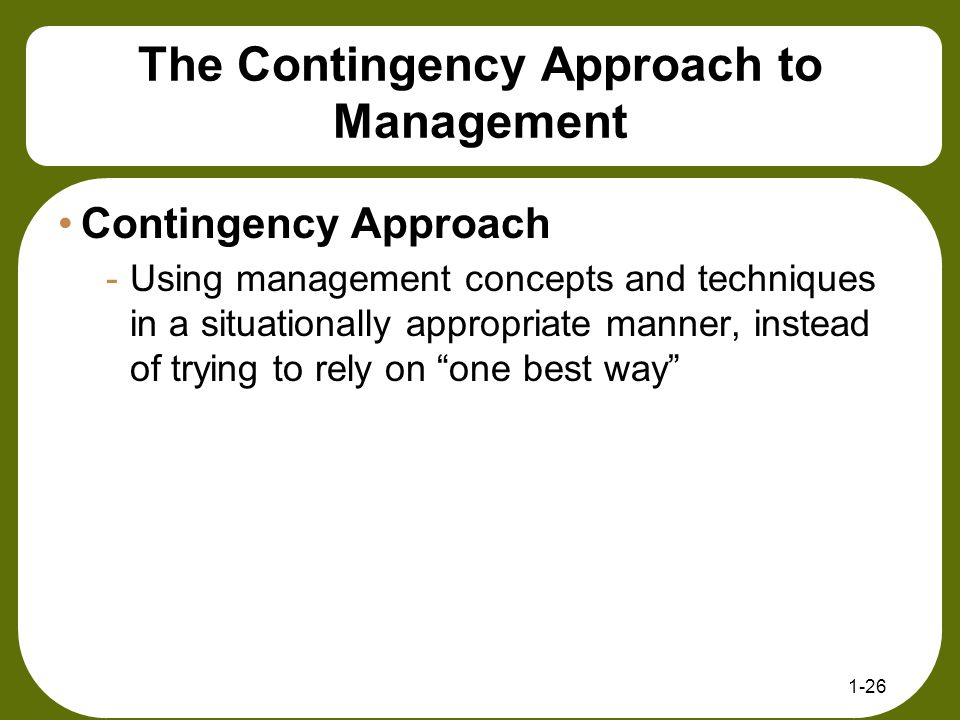The Contingency Approach to Management