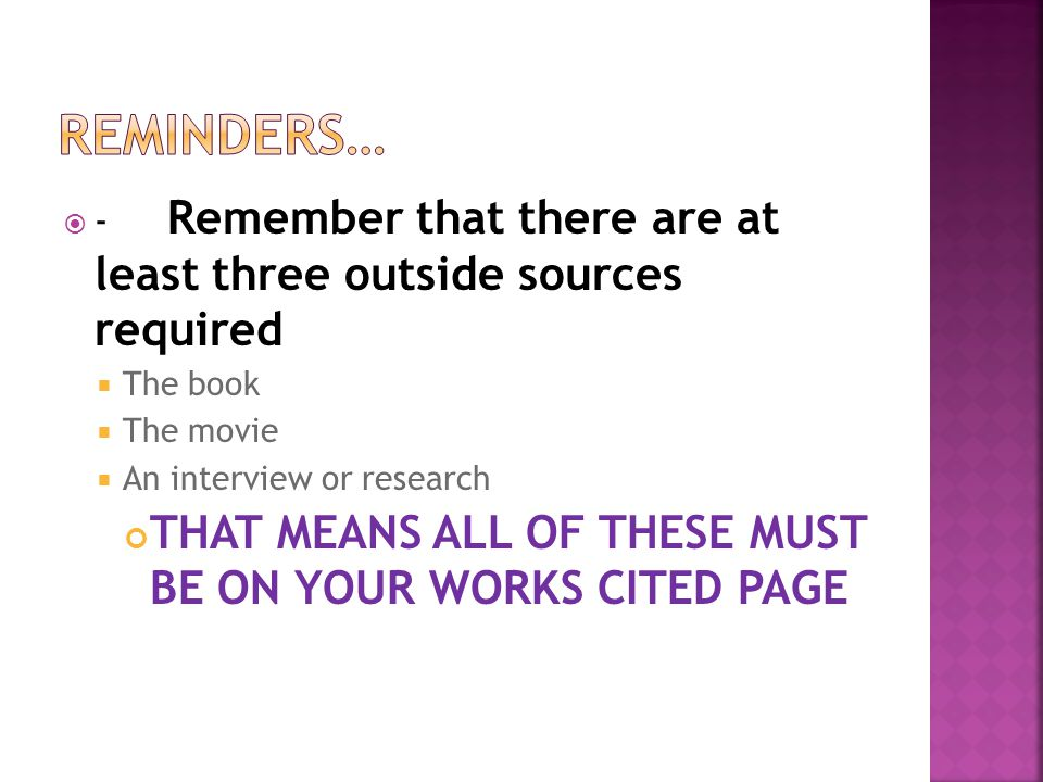 Reminders… THAT MEANS ALL OF THESE MUST BE ON YOUR WORKS CITED PAGE