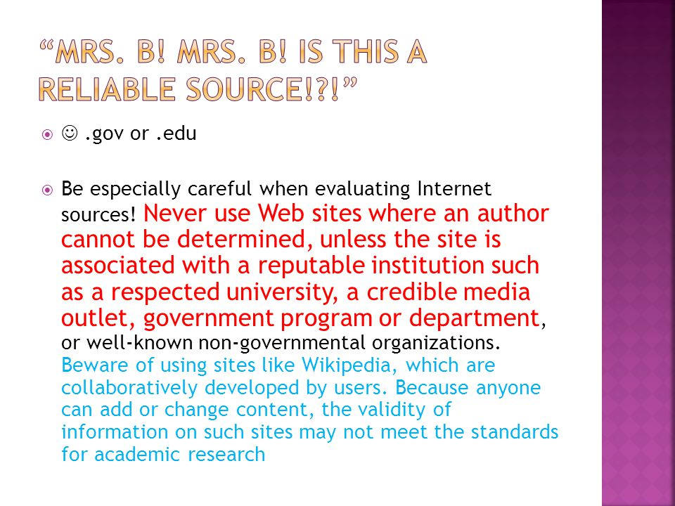 mrs. B! Mrs. B! is this a reliable source! !