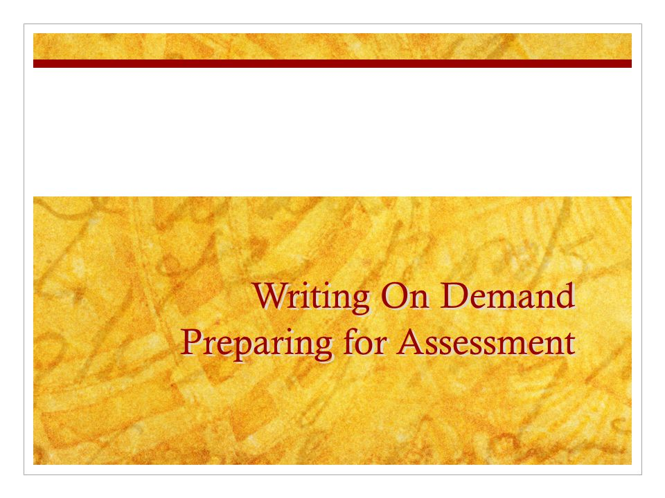 Writing On Demand Preparing for Assessment