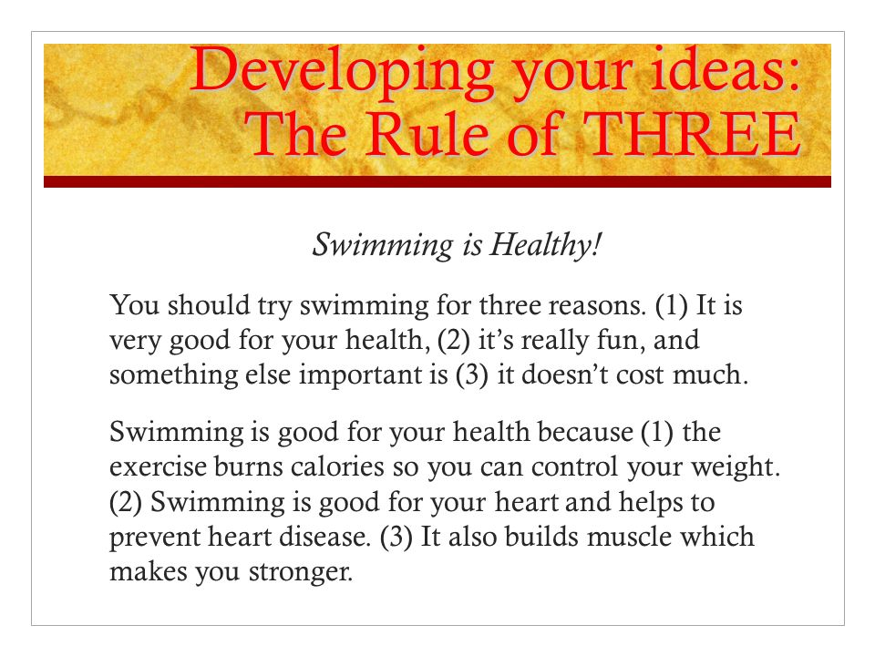 Developing your ideas: The Rule of THREE