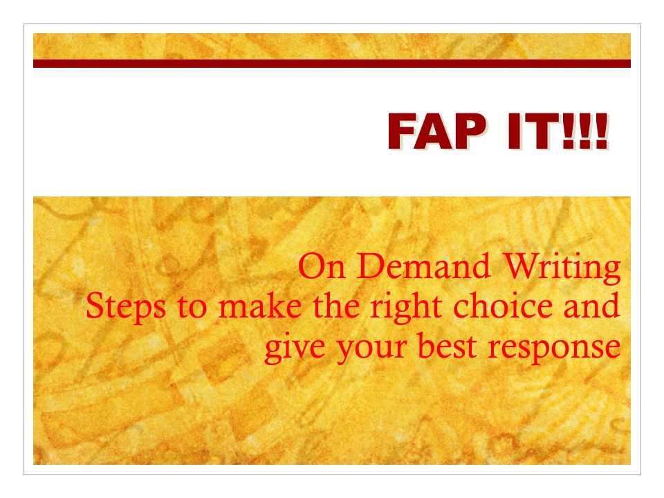 FAP IT!!! On Demand Writing