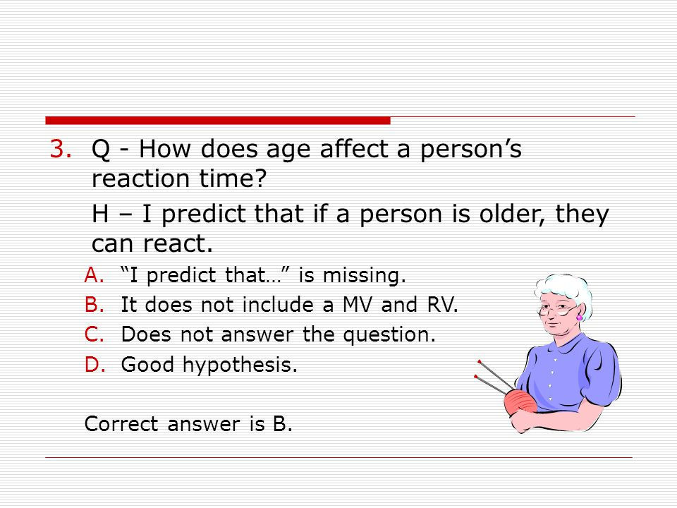 Q - How does age affect a person's reaction time