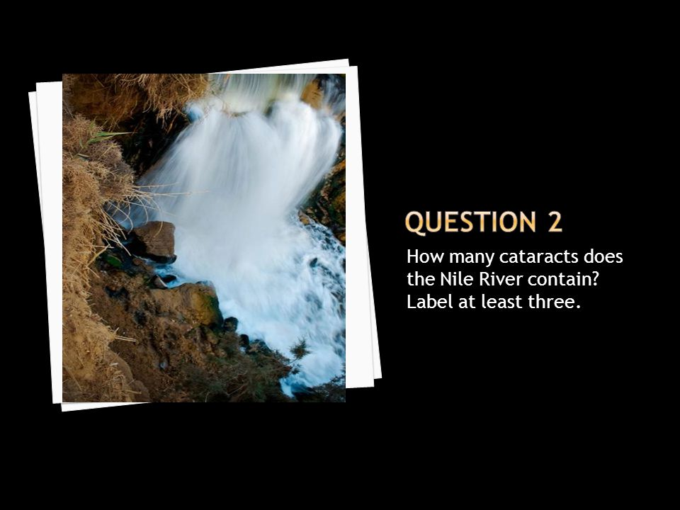 Question 2 How many cataracts does the Nile River contain