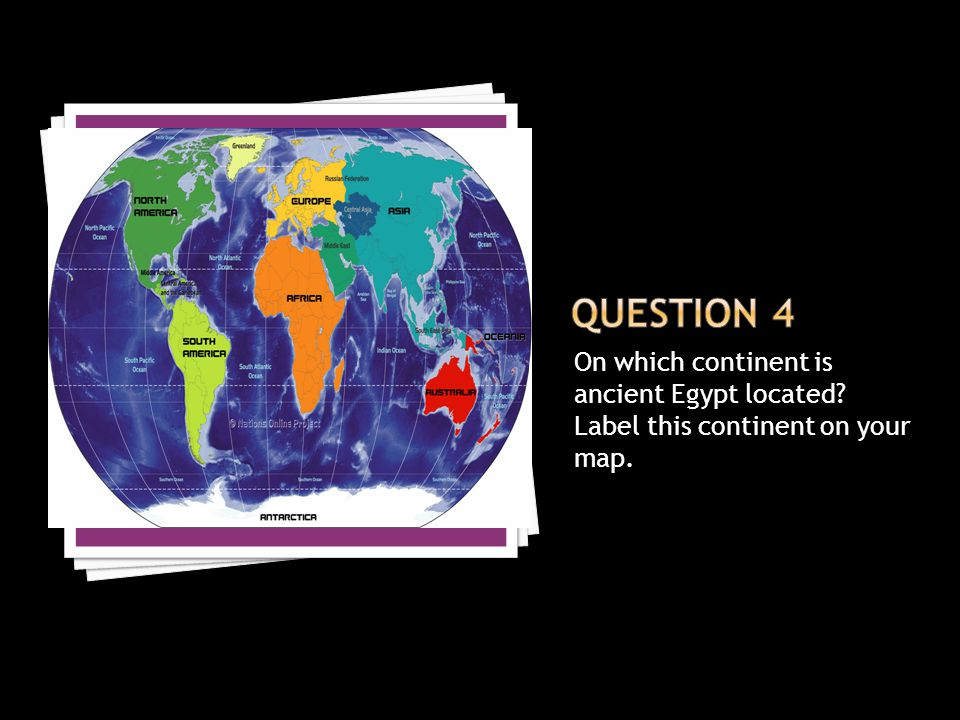 Question 4 On which continent is ancient Egypt located