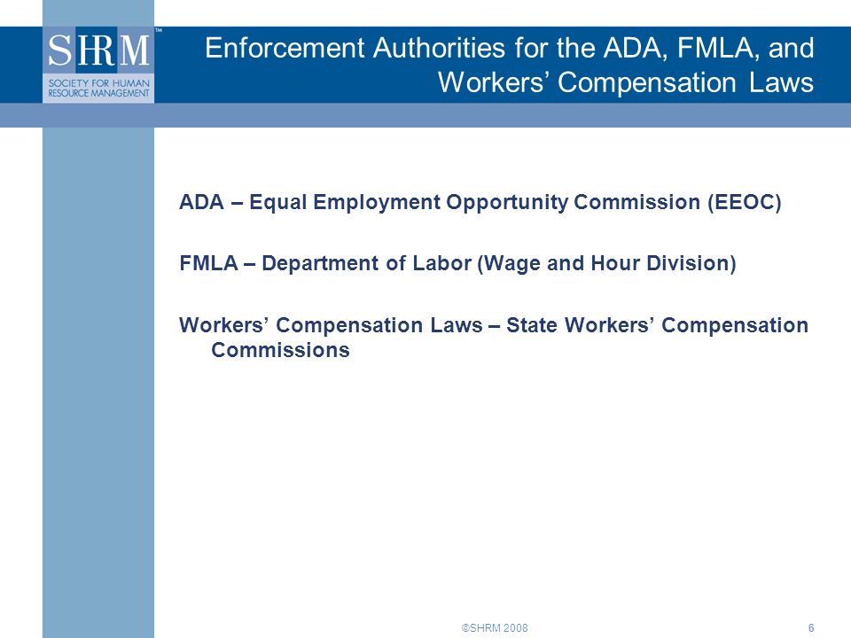 Enforcement Authorities for the ADA, FMLA, and Workers' Compensation Laws