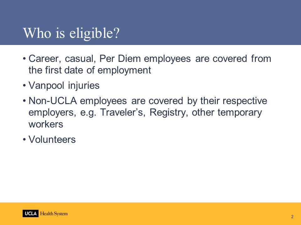 Who is eligible Career, casual, Per Diem employees are covered from the first date of employment. Vanpool injuries.