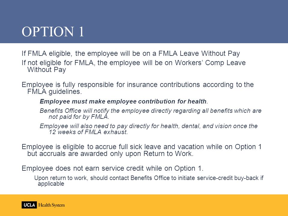 OPTION 1 If FMLA eligible, the employee will be on a FMLA Leave Without Pay.