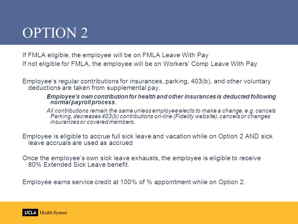 OPTION 2 If FMLA eligible, the employee will be on FMLA Leave With Pay