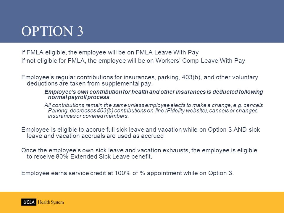 OPTION 3 If FMLA eligible, the employee will be on FMLA Leave With Pay