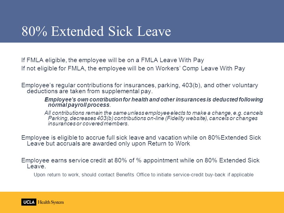 80% Extended Sick Leave If FMLA eligible, the employee will be on a FMLA Leave With Pay.