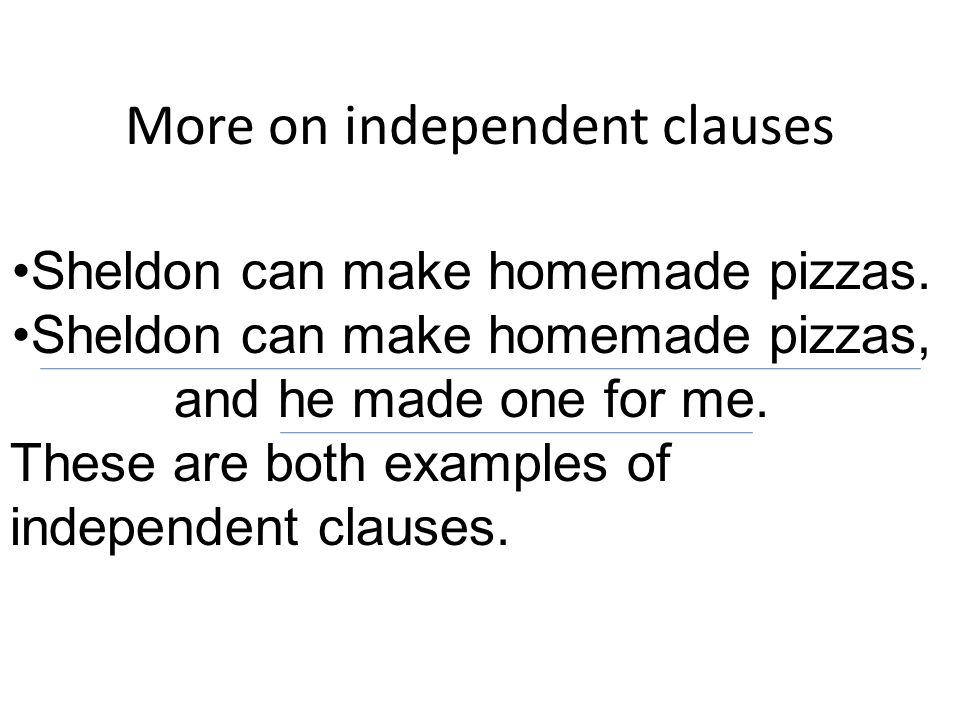 More on independent clauses