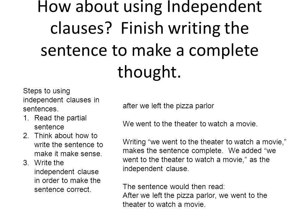 How about using Independent clauses