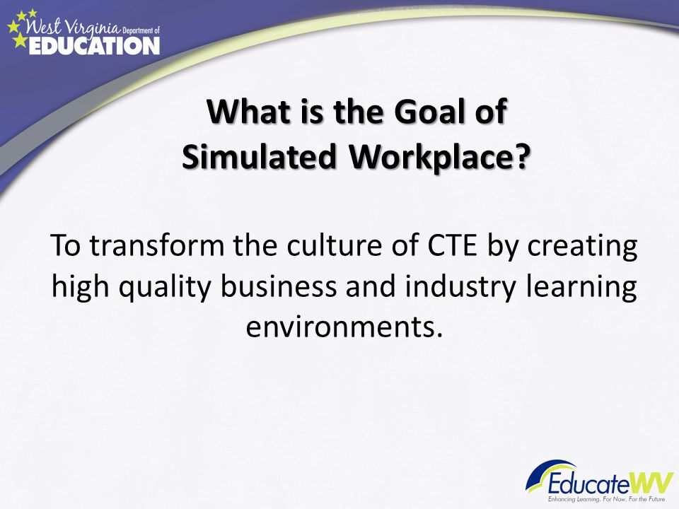 What is the Goal of Simulated Workplace