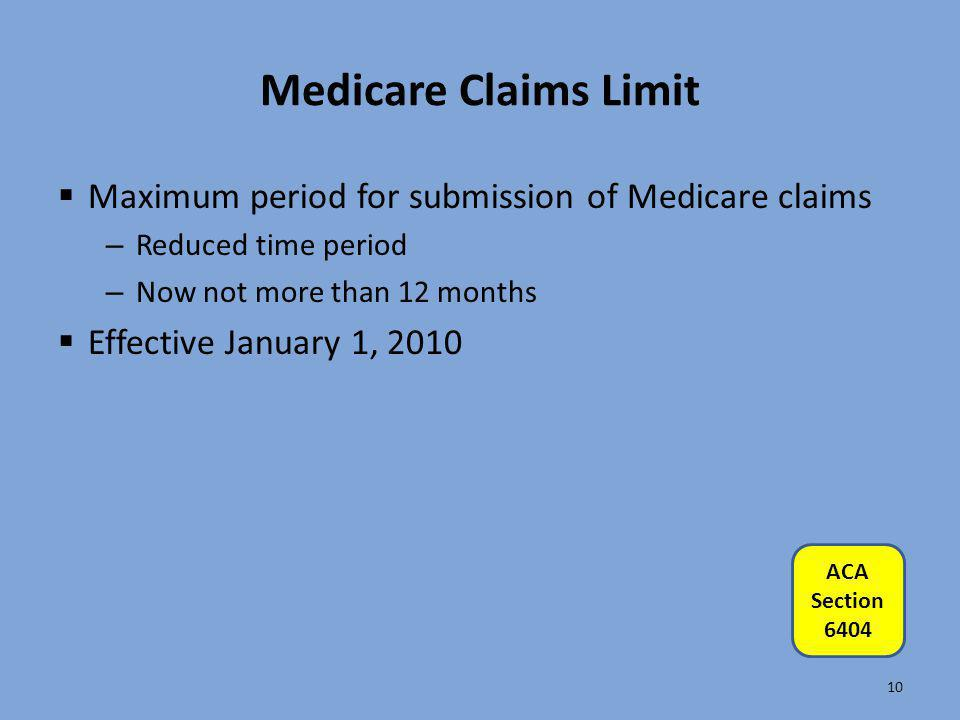 Medicare Claims Limit Maximum period for submission of Medicare claims