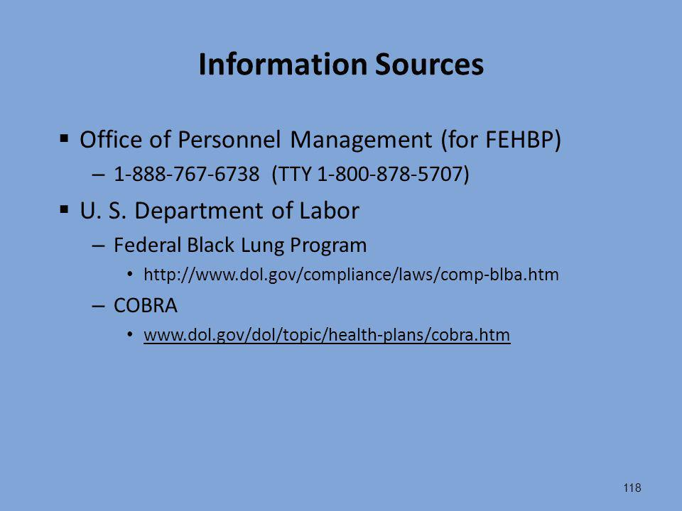 Information Sources Office of Personnel Management (for FEHBP)