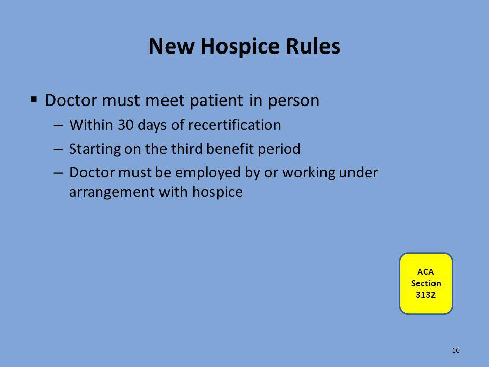 New Hospice Rules Doctor must meet patient in person