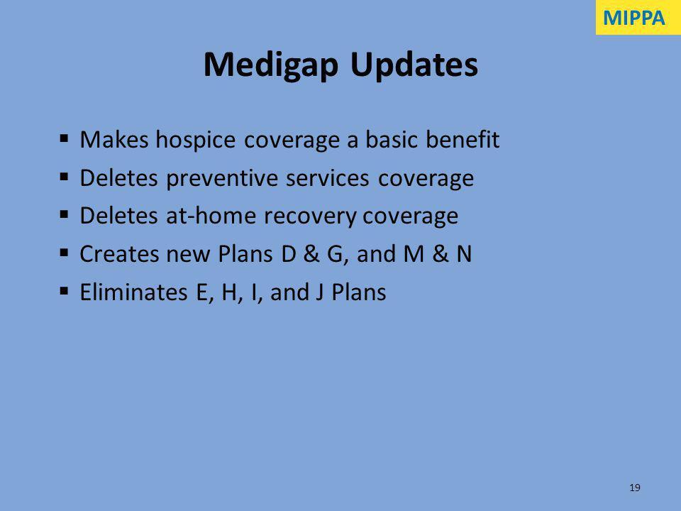 Medigap Updates Makes hospice coverage a basic benefit