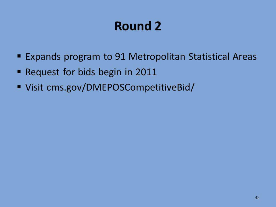 Round 2 Expands program to 91 Metropolitan Statistical Areas