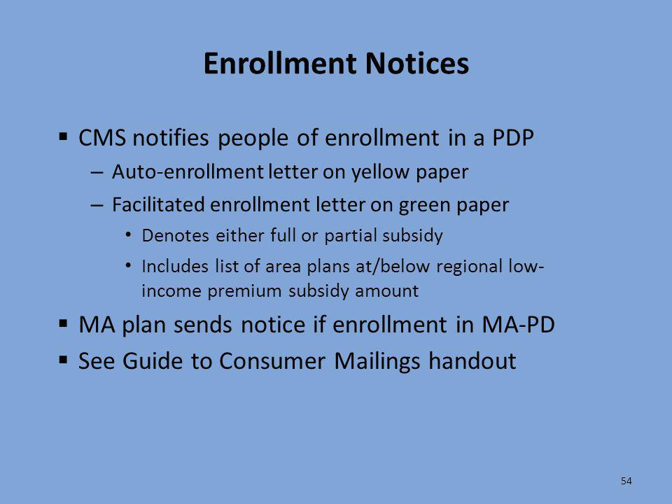 Enrollment Notices CMS notifies people of enrollment in a PDP