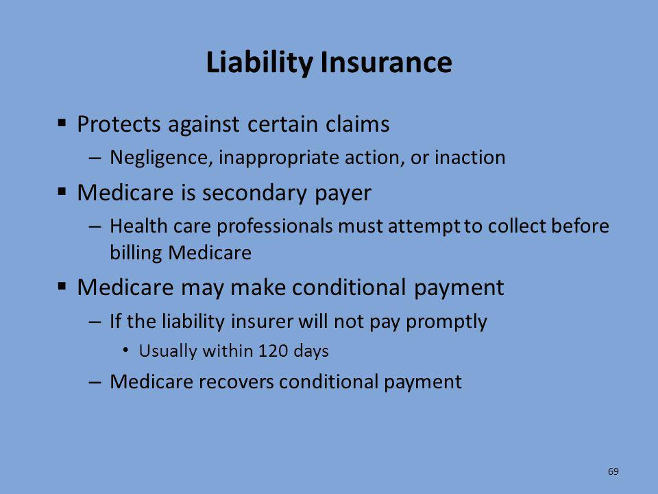 Liability Insurance Protects against certain claims