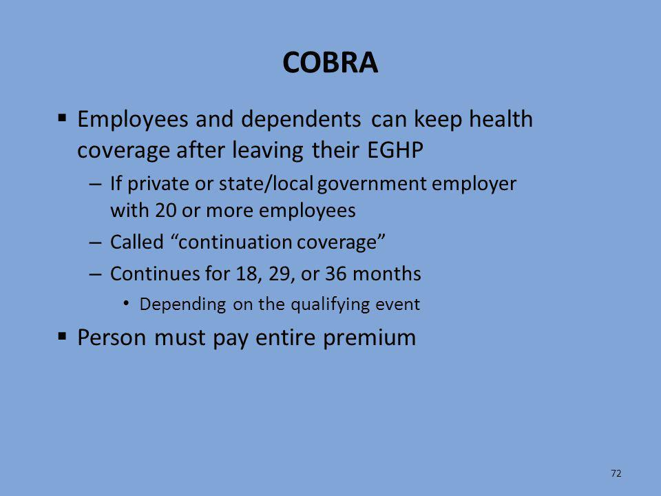 COBRA Employees and dependents can keep health coverage after leaving their EGHP.