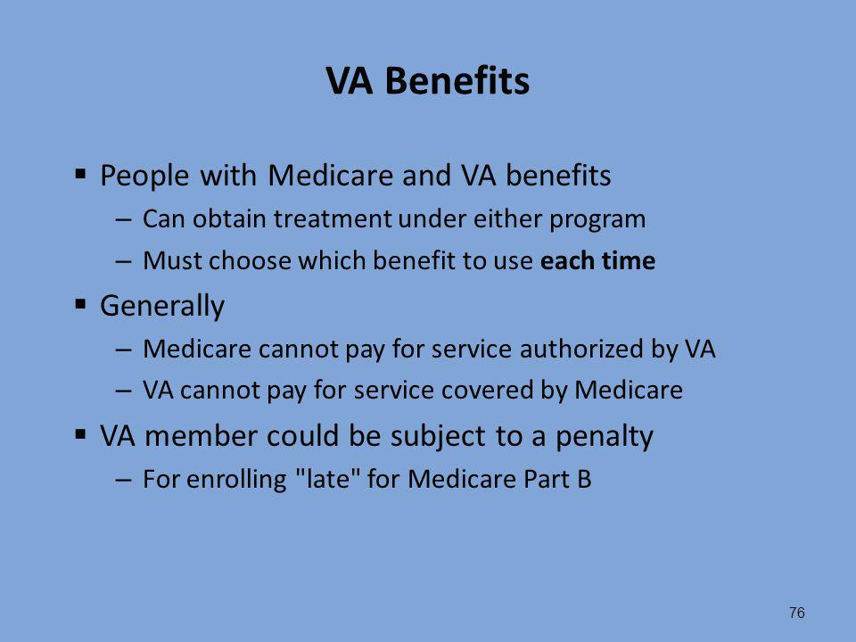 VA Benefits People with Medicare and VA benefits Generally