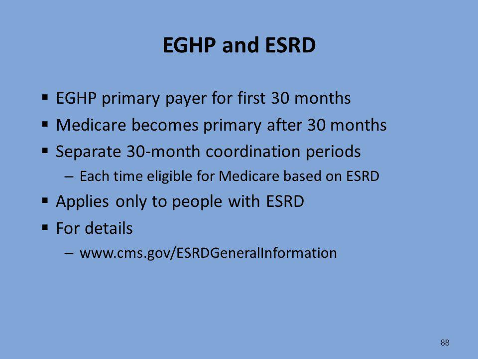 EGHP and ESRD EGHP primary payer for first 30 months