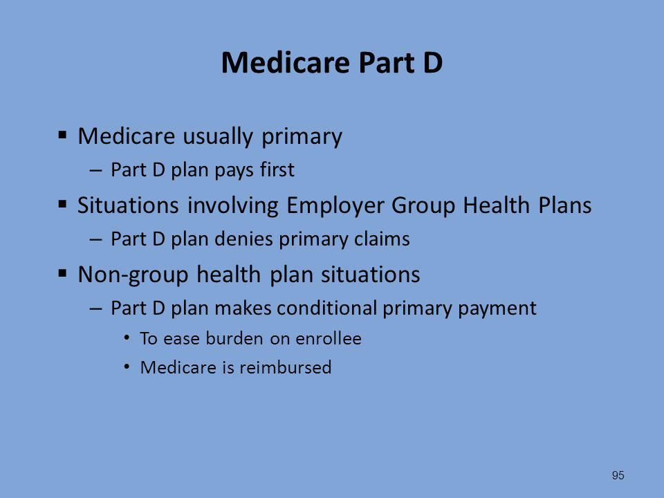 Medicare Part D Medicare usually primary