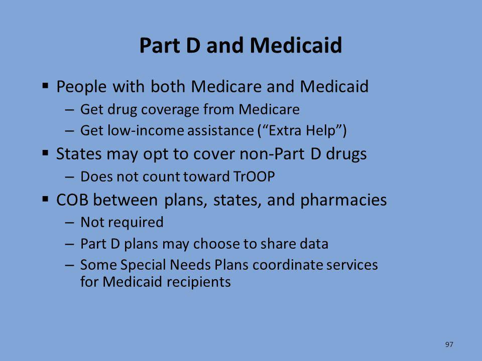 Part D and Medicaid People with both Medicare and Medicaid