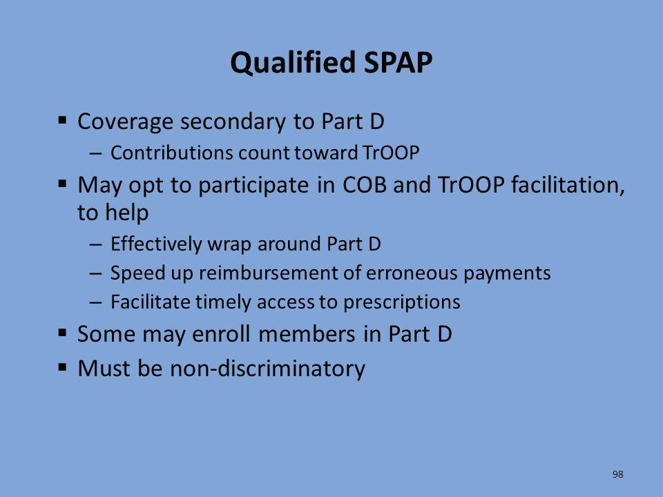 Qualified SPAP Coverage secondary to Part D