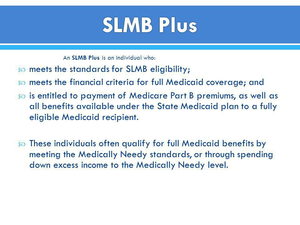 SLMB Plus meets the standards for SLMB eligibility;