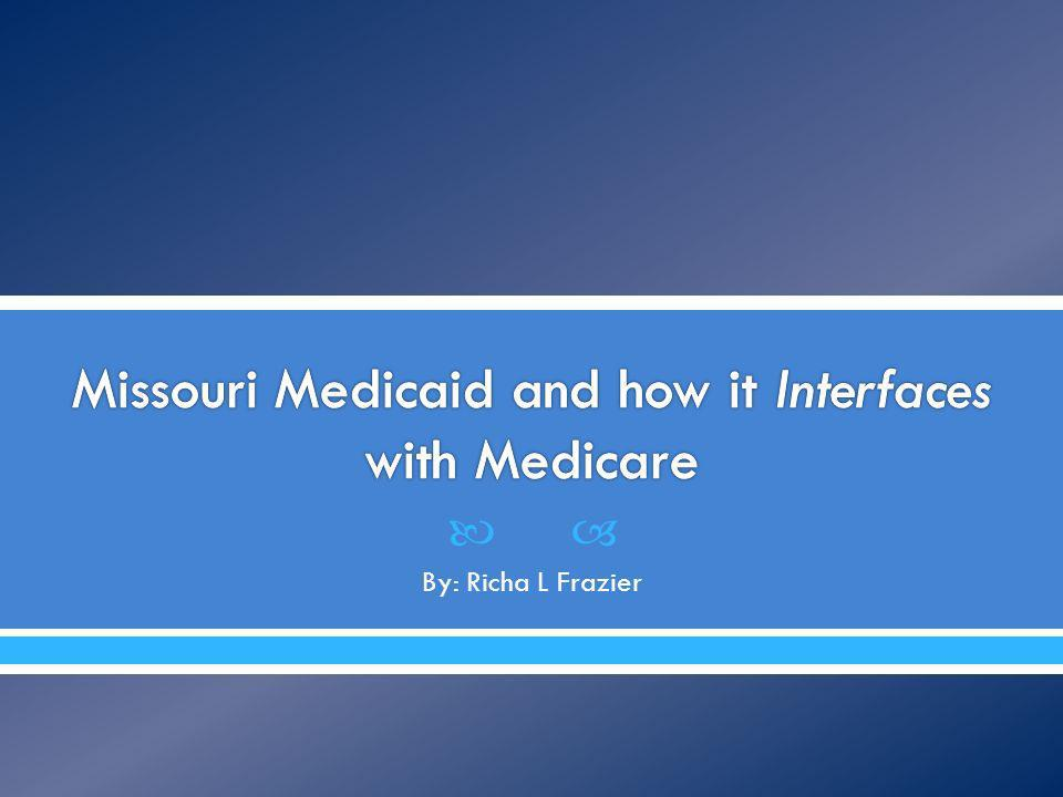 Missouri Medicaid and how it Interfaces with Medicare