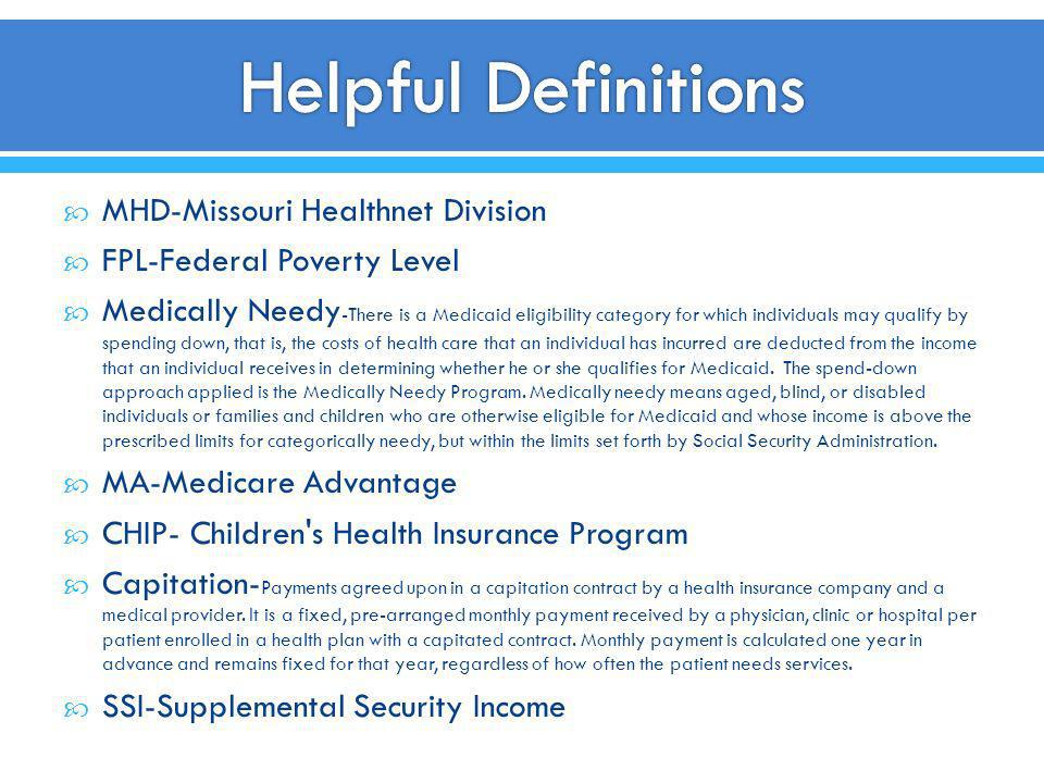 Helpful Definitions MHD-Missouri Healthnet Division