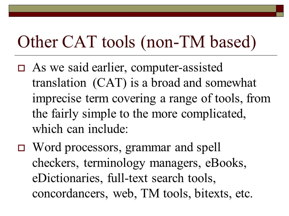 Other CAT tools (non-TM based)