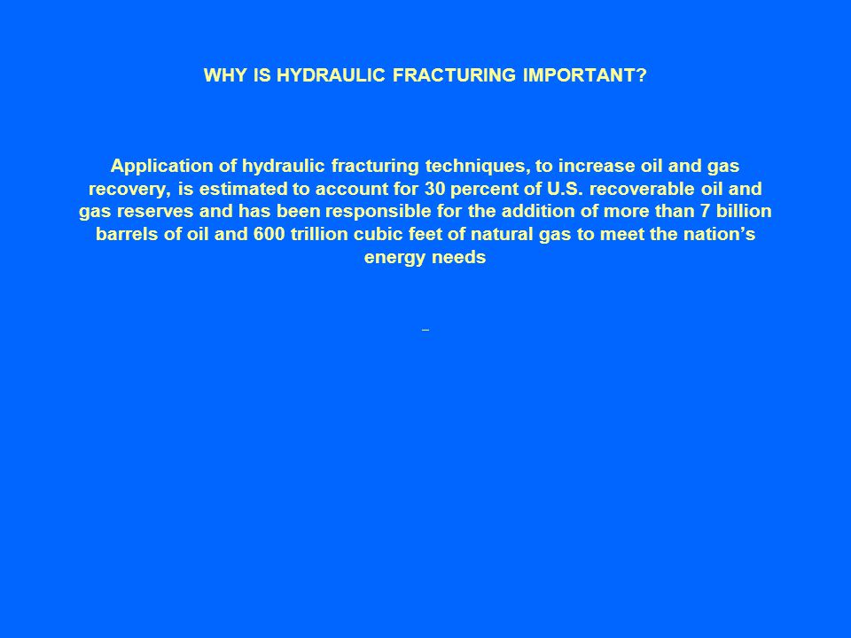 WHY IS HYDRAULIC FRACTURING IMPORTANT