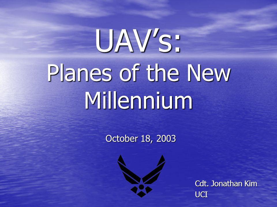 UAV's: Planes of the New Millennium