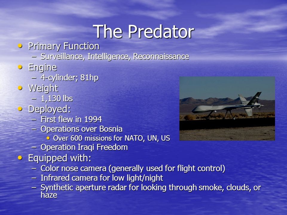 The Predator Primary Function Engine Weight Deployed: Equipped with:
