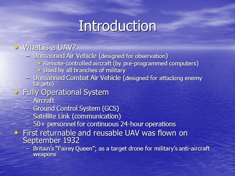 Introduction What is a UAV Fully Operational System