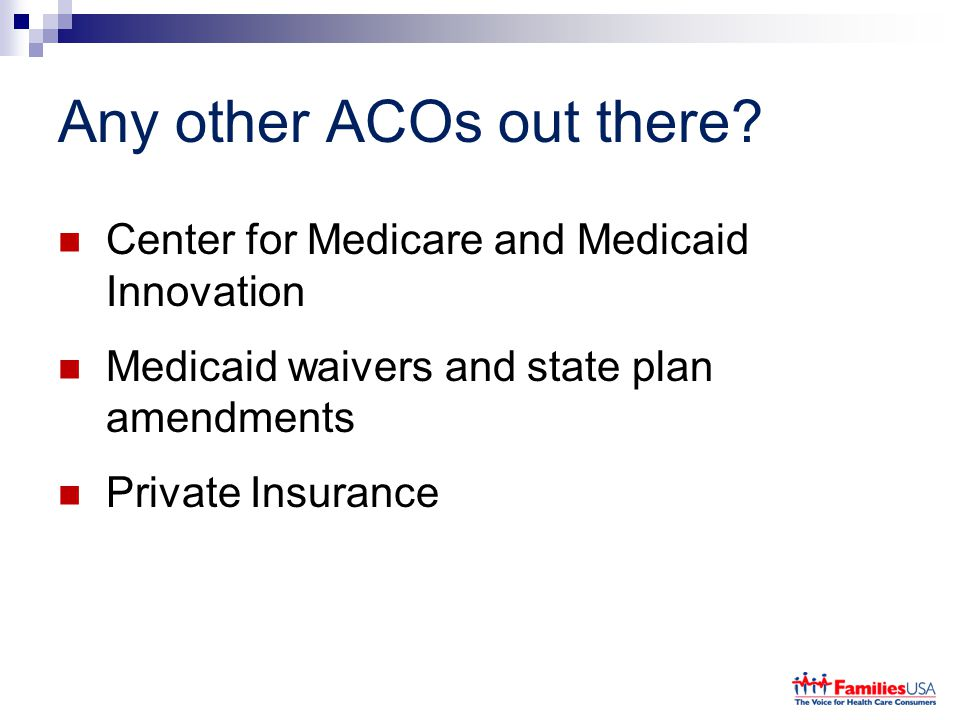 Any other ACOs out there