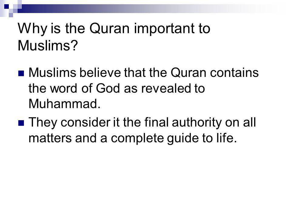 Why is the Quran important to Muslims
