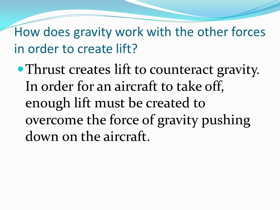 How does gravity work with the other forces in order to create lift
