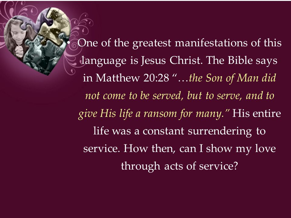 One of the greatest manifestations of this language is Jesus Christ