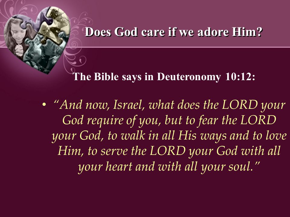 Does God care if we adore Him